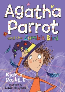 Agatha Parrot and the Zombie Bird, Paperback