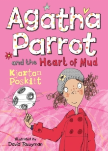 Agatha Parrot and the Heart of Mud, Paperback Book