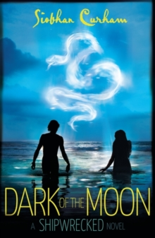 Dark of the Moon : A Shipwrecked novel, Paperback Book