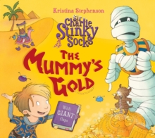 Sir Charlie Stinky Socks: The Mummy's Gold, Paperback