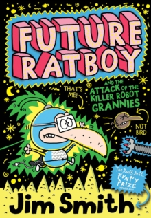 Future Ratboy and the Attack of the Killer Robot Grannies, Paperback