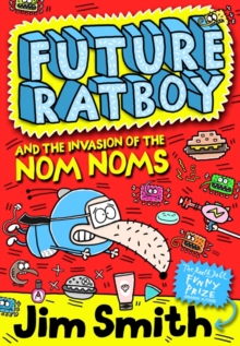 Future Ratboy and the Invasion of the Nom Noms, Paperback