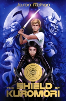 The Shield of Kuromori, Paperback