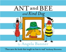 Ant and Bee and Kind Dog, Hardback