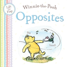 Winnie the Pooh Opposites : Lift the Flap book, Novelty book