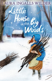 The Little House in the Big Woods, Paperback