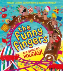 The Funny Fingers are Going on Holiday, Paperback