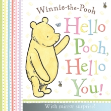 Winnie-the-Pooh: Hello Pooh, Hello You : Mirror Book, Board book