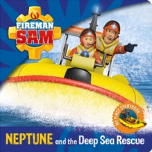 Fireman Sam: My First Storybook: Neptune and the Deep Sea Rescue, Board book