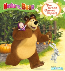 Masha and the Bear: The Great Carrot Caper, Paperback