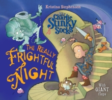 Sir Charlie Stinky Socks: the Really Frightful Night, Paperback Book