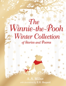 Winnie-the-Pooh: The Winnie-the-Pooh Winter Collection of Stories and Poems, Hardback