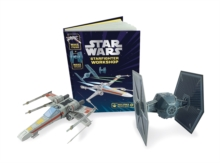 Star Wars Starfighter Workshop : Make Your Own X-Wing and Tie Fighter, Novelty book