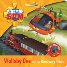 Fireman Sam: My First Storybook: Wallaby One and the Runaway Train, Board book