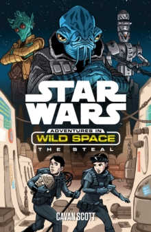 Star Wars: Adventures in Wild Space: The Steal, Paperback