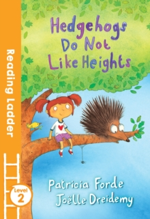 Hedgehogs Do Not Like Heights, Paperback