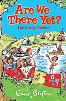 Are We There Yet? : Enid Blyton's Complete Family Series Collection, Paperback