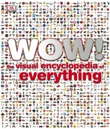 Wow! : The Visual Encyclopedia of Everything, Hardback