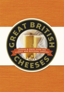 Great British Cheeses, Hardback