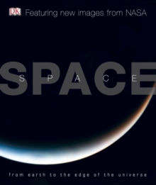 Space : From Earth to the Edge of the Universe, Hardback