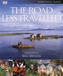 The Road Less Travelled : 1,000 Amazing Places Off the Tourist Trail, Hardback