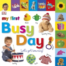 My First Busy Day Let's Get Learning, Board book