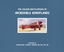 The Colour Encyclopedia of Incredible Aeroplanes, Paperback