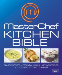 MasterChef Kitchen Bible, Hardback
