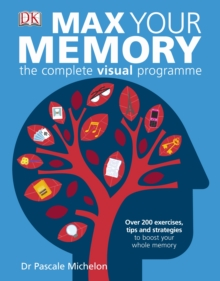 Max Your Memory : The Complete Visual Programme, Paperback