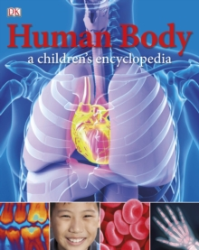 Human Body a Children's Encyclopedia, Hardback