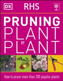 RHS Pruning Plant by Plant, Paperback Book