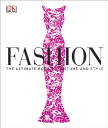 Fashion : The Ultimate Book of Costume and Style, Hardback