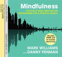 Mindfulness : A Practical Guide to Finding Peace in a Frantic World, CD-Audio