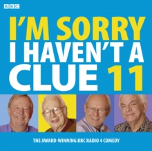 I'm Sorry I Haven't a Clue : Volume 11, CD-Audio Book