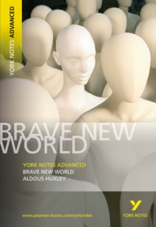 Brave New World: York Notes Advanced : Aldous Huxley, Paperback