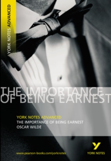 The Importance of Being Earnest: York Notes Advanced, Paperback Book