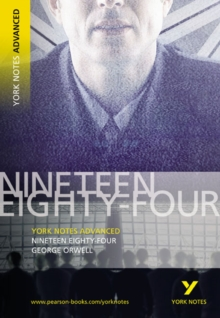 Nineteen Eighty Four: York Notes Advanced, Paperback Book