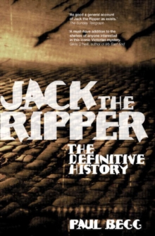 Jack the Ripper : The Definitive History, Paperback