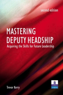 Mastering Deputy Headship : Acquiring the Skills for Future Leadership, Paperback