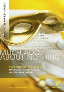York Notes for KS3 Shakespeare: Much Ado About Nothing, Paperback Book