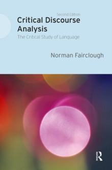 Critical Discourse Analysis : The Critical Study of Language, Paperback