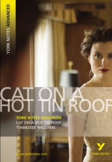 Cat on a Hot Tin Roof: York Notes Advanced, Paperback