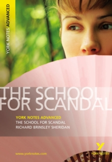 The School for Scandal: York Notes Advanced, Paperback
