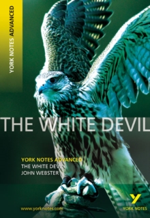 White Devil: York Notes Advanced, Paperback