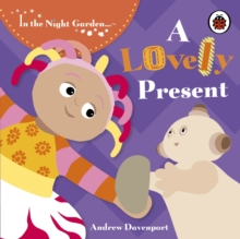 In the Night Garden: A Lovely Present, Board book