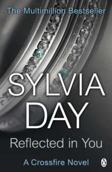 Reflected in You : A Crossfire Novel, Paperback