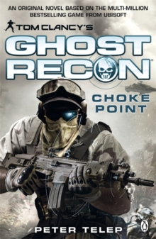 Tom Clancy's Ghost Recon: Choke Point, Paperback