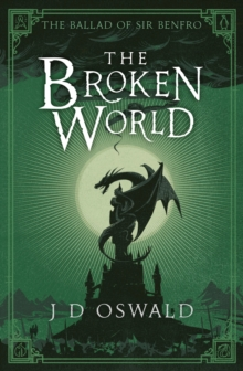 The Broken World : The Ballad of Sir Benfro Book Four, Paperback