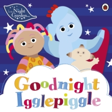 In the Night Garden: Goodnight Igglepiggle, Paperback