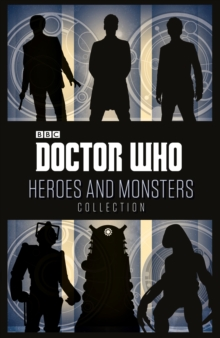 Doctor Who: Heroes and Monsters Collection, Paperback